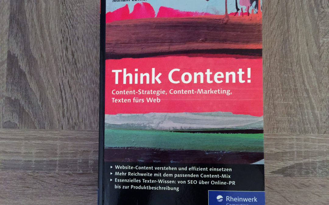 Think Content! Content Strategie und Content Marketing … ein Blick ins Buch