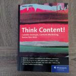 Think Content! Content Strategie und Content Marketing … ein Blick ins Buch