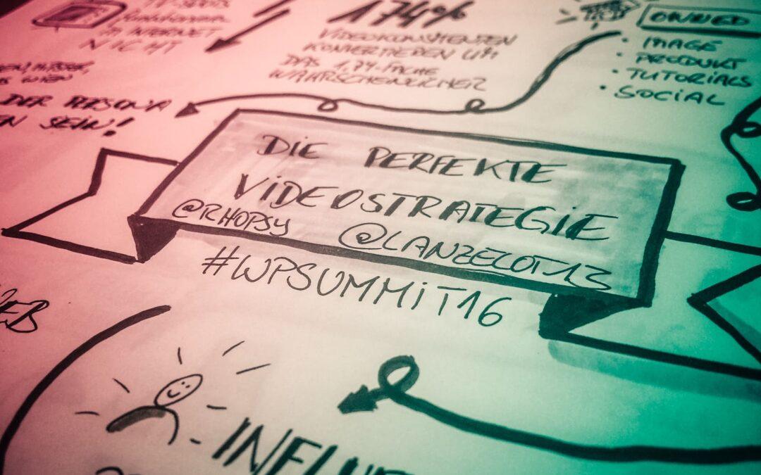 Die perfekte Videostrategie [sketchnote] #wpsummit16