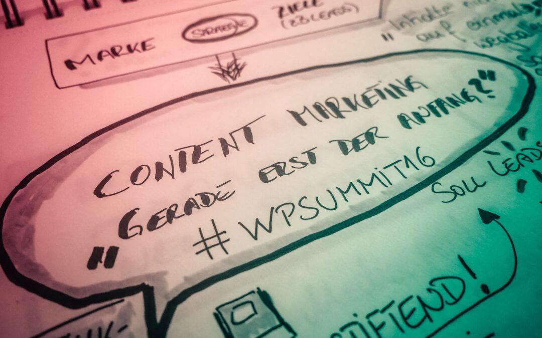 Content Marketing: Gerade erst der Anfang? [sketchnote] #wpsummit16