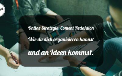 149 Online Strategie: Content Redaktion. Wie du dich organisieren kannst und an Ideen für Inhalte kommst