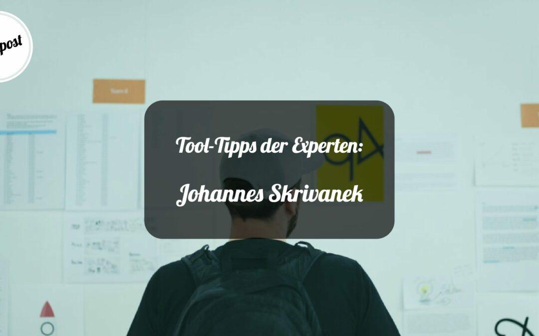 Tool-Tipps der Experten: Johannes Skrivanek