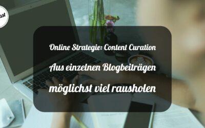 150 Online Strategie: Content Curation - aus einzelnen Blogbeiträgen möglichst viel rausholen
