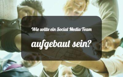 TAT156 Wie sollte ein Social Media Team aufgebaut sein?