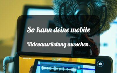 TAT155 So kann deine mobile Videoausrüstung aussehen