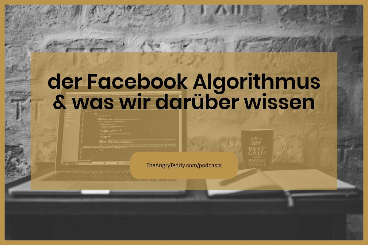 TAT0161 – der Facebook Algorithmus & was wir darüber wissen