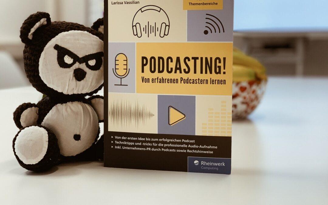 Ein Blick ins Buch: Podcasting! Von erfahrenen Podcastern lernen